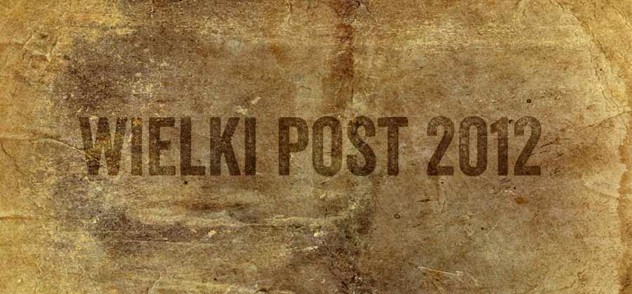 Wielki Post 2012