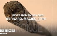 Bernard, Maciek i inni – Dwa końce kija (8)