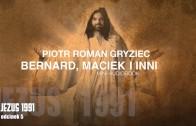 Bernard, Maciek i inni – Jezus 1991 (5)