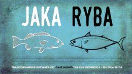 Jaka ryba – Daję Słowo 30 VII 2017 – XVII niedziela A
